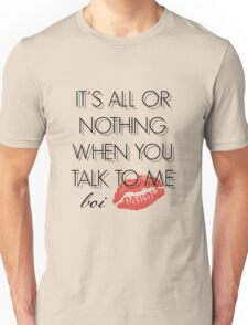 All or nothing Unisex T-Shirt
