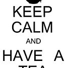 Keep Calm and Have a Tea by Jonathon Measday