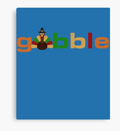 Gobble Cute Thanksgiving Turkey Fun  Canvas Print