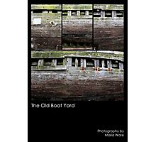 The Old Boat Yard 4 Photographic Print