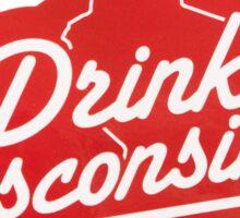 Drink Wisconsinbly Sticker