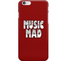 SOLD - MUSIC MAD iPhone Case/Skin