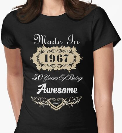 Made in 1967 50 years of being awesome Womens Fitted T-Shirt