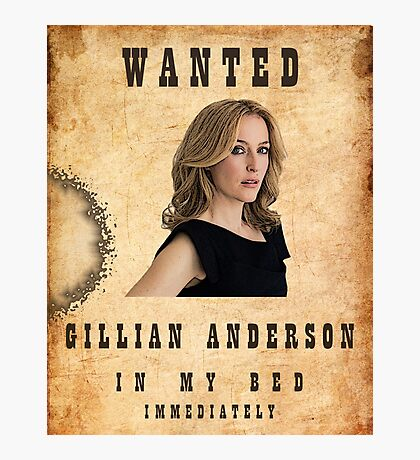 Wanted: Gillian Anderson Photographic Print