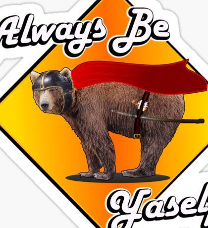 Always Be Yaself! Sticker