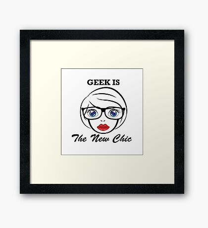 Geek is the New Chic Framed Print