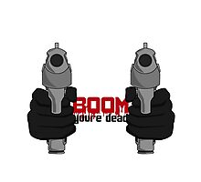 Boom you're dead Photographic Print