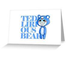 Teddy Lirious Bear Greeting Card
