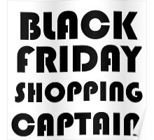BLACK FRIDAY SHOPPING CAPTAIN Poster