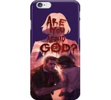 are you afraid of god? iPhone Case/Skin