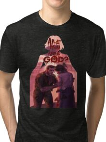 are you afraid of god? Tri-blend T-Shirt