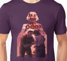 are you afraid of god? Unisex T-Shirt