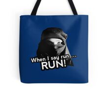 When I say run … RUN! Tote Bag