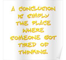 A Conclusion Is Simply The Place Poster