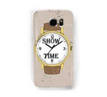 Watch Show time Samsung Galaxy Case/Skin