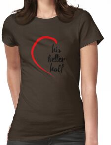 Romantic His Better Half Womens Fitted T-Shirt