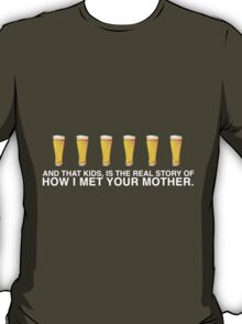 How I really Met your mother T-Shirt