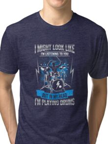 In My Head I'm Playing My Drums Funny Quote Drummer Tri-blend T-Shirt