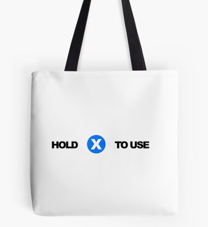 Hold X To Use Tote Bag