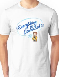 Everything is Connected! Unisex T-Shirt