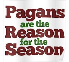 PAGANS are the reason for the season Poster