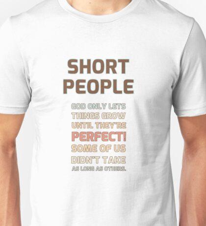 Short People  Unisex T-Shirt