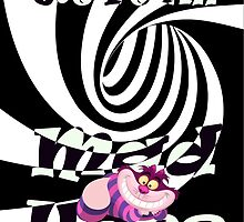 Cheshire Cat We're All Mad  by DREAMBEYONDART