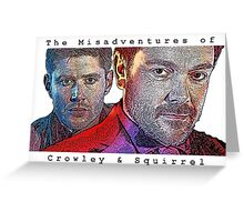 The Misadventures of Crowley & Squirrel Greeting Card