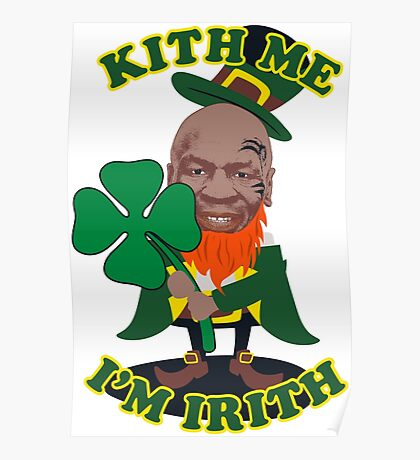 New Kith Me I'm Irith Mike Tyson St Patricks Day Paddy's Day Patrick's Day Funny T Shirt Poster
