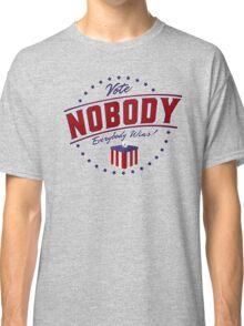 Vote Nobody Classic T-Shirt