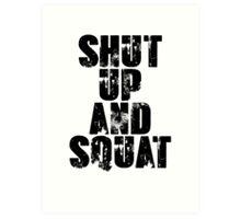 Shut up and squat Art Print