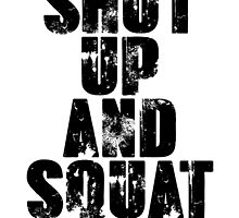 Shut up and squat by SlubberCub