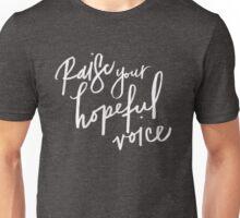 Raise Your Hopeful Voice (White Text)  Unisex T-Shirt