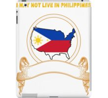 NOT LIVING IN Philippines But Made Philippines iPad Case/Skin