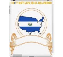 NOT LIVING IN El Salvador But Made El Salvador iPad Case/Skin