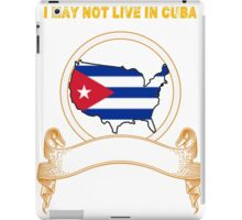 NOT LIVING IN Cuba But Made Cuba iPad Case/Skin