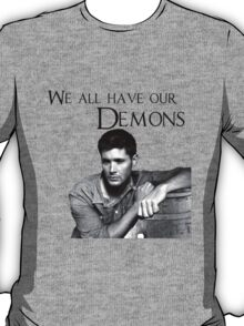 We all have our demons - Dean Winchester T-Shirt
