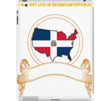 NOT LIVING IN Dominican But Made Dominican iPad Case/Skin