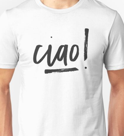 Ciao! Unisex T-Shirt