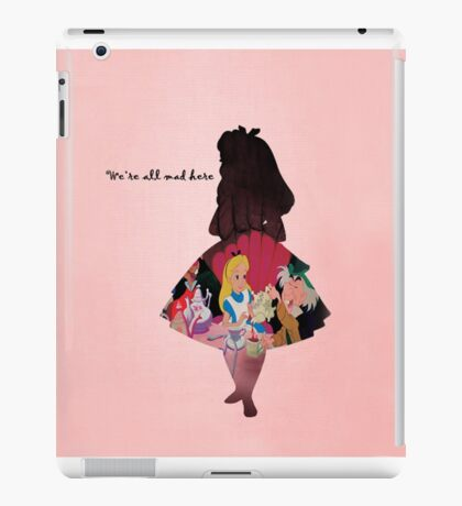 Alice In Wonderland ~ We're All Mad Here  iPad Case/Skin