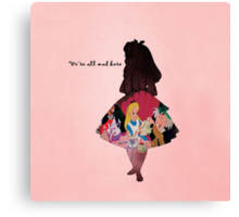 Alice In Wonderland ~ We're All Mad Here  Canvas Print