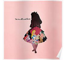 Alice In Wonderland ~ We're All Mad Here  Poster