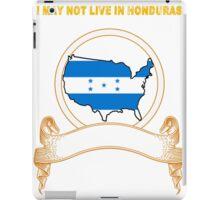 NOT LIVING IN Honduras But Made Honduras iPad Case/Skin