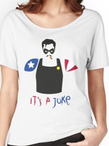 A Joke Women's Relaxed Fit T-Shirt
