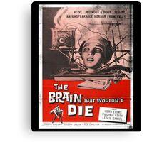 The Brain That Wouldn't Die Vintage Movie Poster Canvas Print