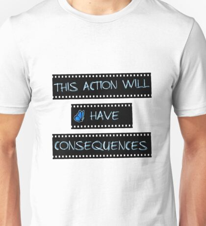 """This action will have consequences"" - Life Is Strange Unisex T-Shirt"