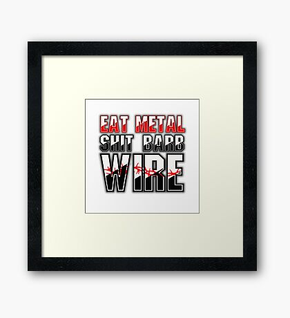 Eat Metal Shit Barb Wire Framed Print