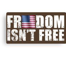 Freedom Isn't Free Flag Canvas Print