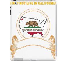 NOT LIVING IN California But Made In California iPad Case/Skin