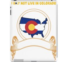 NOT LIVING IN Colorado But Made In Colorado iPad Case/Skin